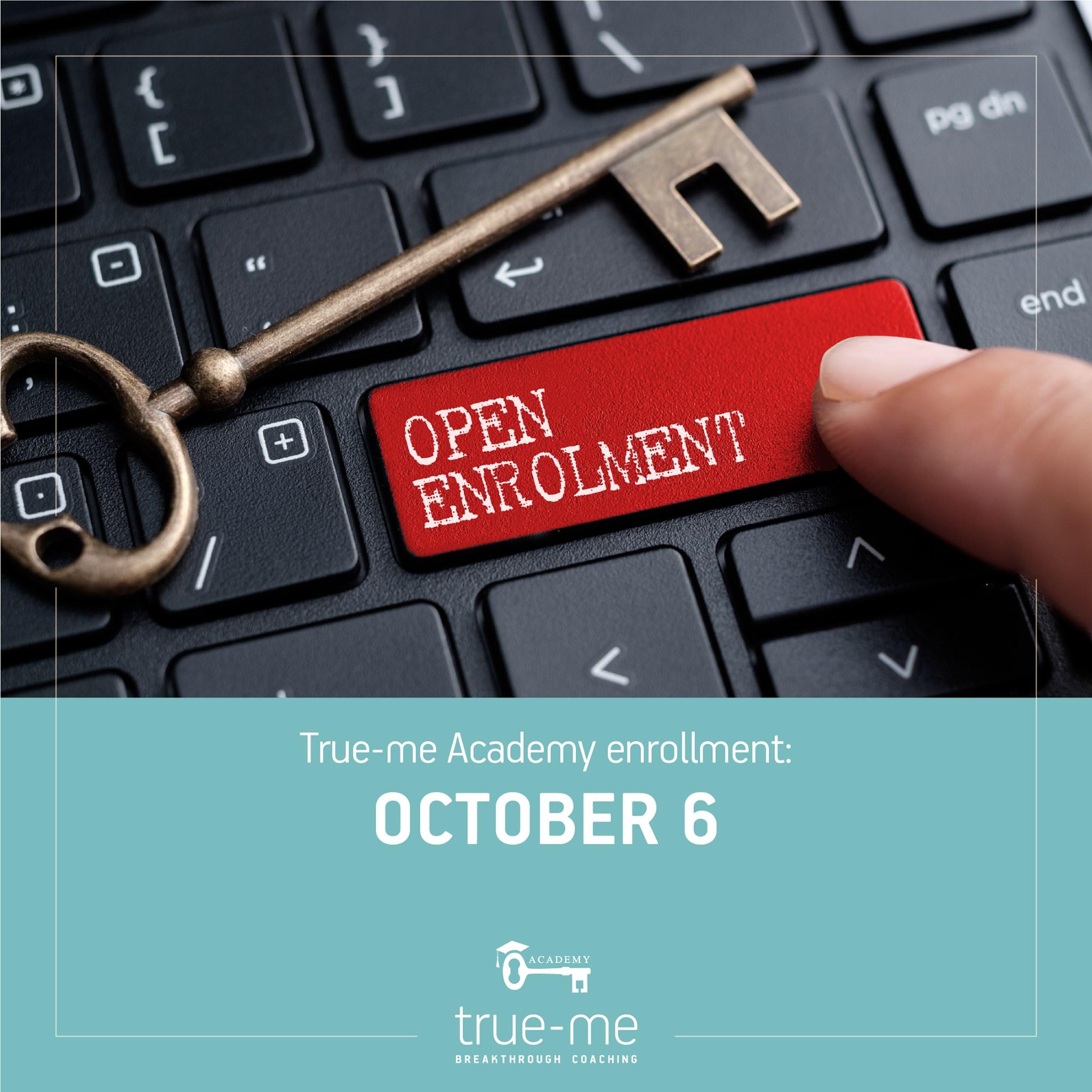 True-me Academy Enrollment : October 6