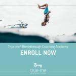 True-me Breakthrough Coaching Academy – Enroll Now!